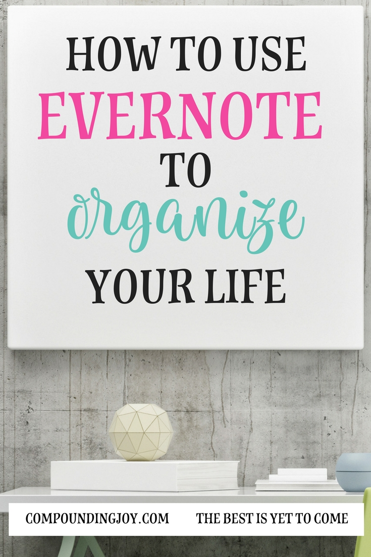 Use Evernote to organize your life | organize your mind | free printables | declutter your home | change your habits