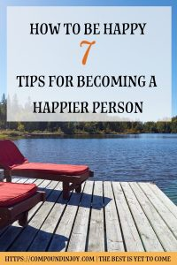 How to Be Happy | Tips to being happy | Habits of Incredibly Happy People | Compounding Joy